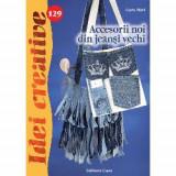 Accesorii noi din jeansi vechi, Editura Casa