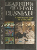Learning To Read Russian - A Teach-Yourself Book For Schoolchildren