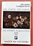 De-amor, de-amar, de inima albastra. Editura Tempus, 2005 - Ileana Vulpescu, Alta editura