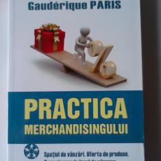 PRACTICA MERCHANDISIGNULUI - DOMINIQUE MOUTON, GAUDERIQUE PARIS     (4+1)