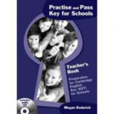 Practise and Pass Key for Schools. Teacher's book - Megan Roderick