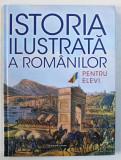 ISTORIA ILUSTRATA A ROMANILOR PENTRU ELEVI de TEODORA STANESCU STANCIU , 2018