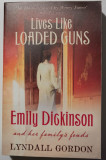 Lyndall Gordon - Lives Like Loaded Guns: Emily Dickinson and Her Family's Feuds