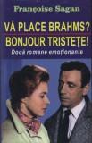 Va place Brahms' - Bonjour, tristete!/Francoise Sagan