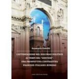 """L'attenuazione nel discorso politico ai tempi del """"gentese"""": una prospettiva contrastive francese-italiano-rumeno - Anamaria Gebaila"""