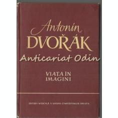 Antonin Dvorak. Viata In Imagini - Igor Belza