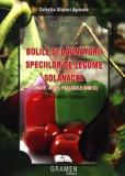 Bolile și dăunătorii speciilor de legume solanacee: Tomate, Ardei, Vinete