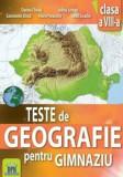 Teste de geografie pentru gimnaziu - Clasa a VIII-a. Ed. 2016/Dorina Cheval, Lucian Serban, Constantin Dinca, Viorel Paraschiv, Ionut Enache