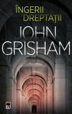 Ingerii dreptatii | John Grisham