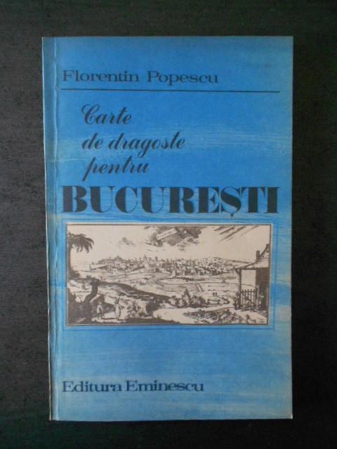 FLORENTIN POPESCU - CARTE DE DRAGOSTE PENTRU BUCURESTI