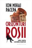 Orizonturi rosii | Ion Mihai Pacepa, Humanitas