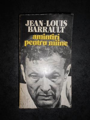 JEAN LOUIS BARRAULT - AMINTIRI PENTRU MAINE foto
