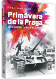 Primavara de la Praga | Paul Magheru
