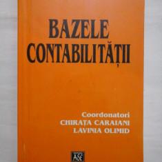 BAZELE CONTABILITATII - Coordonatori CHIRATA CARAIANI * LAVINIA OLIMID