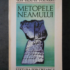 ION VADUVA POENARU - METOPELE NEAMULUI