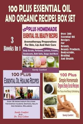 100 Plus Essential Oil and Organic Recipes Box Set: Over 300 Essential Oil Recipes for Beauty, Beauty Products, Bodyscrubs, Healing and Health (3 Book foto