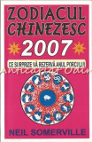 Zodiacul Chinezesc 2007. Afla Ce Iti Rezerva Anul Porcului - Neil Somerville