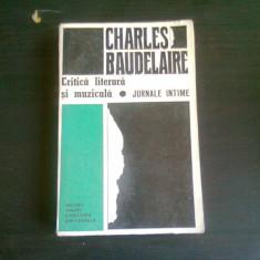 CRITICA LITERARA SI MUZICALA-JURNALE INTIME -CHARLES BAUDELAIRE