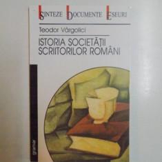 ISTORIA SOCIETATII SCRIITORILOR ROMANI (1908 - 1948) de TEODOR VARGOLICI , 2002