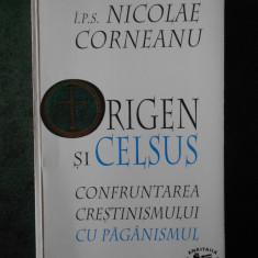 NICOLAE CORNEANU - ORIGEN SI CELSUS. CONFRUNTAREA CRESTINISMULUI CU PAGANISMUL