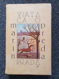VIATA CA O PRADA - Marin Preda (edit. Cartea Romaneasca)