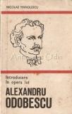 Introducere In Opera Lui Alexandru Odobescu - Nicolae Manolescu