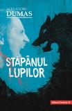 Stapanul lupilor | Alexandre Dumas, Paralela 45
