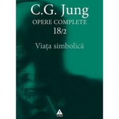 Opere Complete. Vol.18/2. Viaţa simbolică