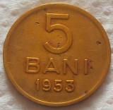 Moneda 5 Bani - ROMÂNIA, anul 1953 *cod 4715