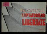 DIN CANTECELE LUPTATORILOR PENTRU LIBERTATE - Cântece patriotice