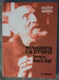 Zoltan Rostas - Monografia ca utopie. Interviuri cu Henri H. Stahl (1985-1987)