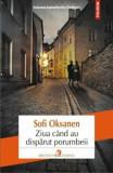 Ziua cand au disparut porumbeii/Sofi Oksanen