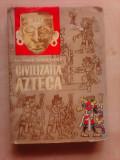 Civilizatia azteca - GEORGE VAILLANT