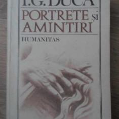 PORTRETE SI AMINTIRI - I.G. DUCA