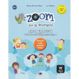 Zoom sur la Roumanie. Franceza - Clasa 1 - Raisa Elena Vlad, Lili Radu