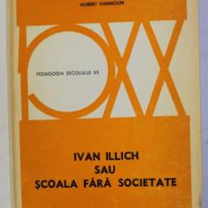 IVAN ILLICH SAU SCOALA FARA SOCIETATE de HUBERT HANNOUN , 1977