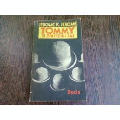 TOMMY SI PRIETENII, IDEI TRANDAVE - JEROME K. JEROME