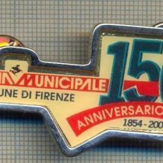 Y 973 INSIGNA -150 ANI INFIINTARE POLITIA MUNICIPALA FIRENZE-PENTRU COLECTIONARI