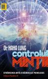 Controlul mintii. Ed. 3/Haha Lung