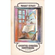 AMINTIRI EVOCARI CONFESIUNI - PANAIT ISTRATI