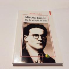 Mircea Eliade. De la magie la mit - de Moshe Idel-RF6/2