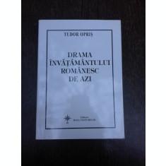Drama invatamantului romanesc de azi - Tudor Opris