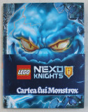 CARTEA LUI MONSTROX - LEGO NEXO KNIGHTS , 2017