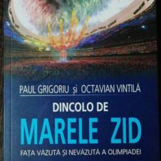 DINCOLO DE MARELE ZID - PAUL GRIGORIU /OCTAVIAN VINTILA