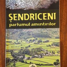 Ilie Pascal - SENDRICENI Parfumul amintirilor (2006 - cu autograf, Ca noua!