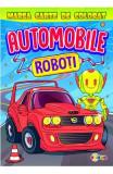 Marea carte de colorat: Automobile & roboti
