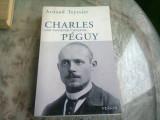 CHARLES PEGUY UNE HUMANITE FRANCAISE - ARNAUD TEYSSIER