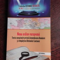 NOUA ORDINE EUROPEANA, TEORIA CONSPIRATIEI PRIVIND DEZMEMBRAREA ROMANIEI SI REIMPARTIREA VECHIULUI CONTINENT