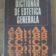 DICTIONAR DE ESTETICA GENERALA - COLECTIV