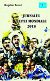 Cumpara ieftin Jurnalul Cupei Mondiale 2018